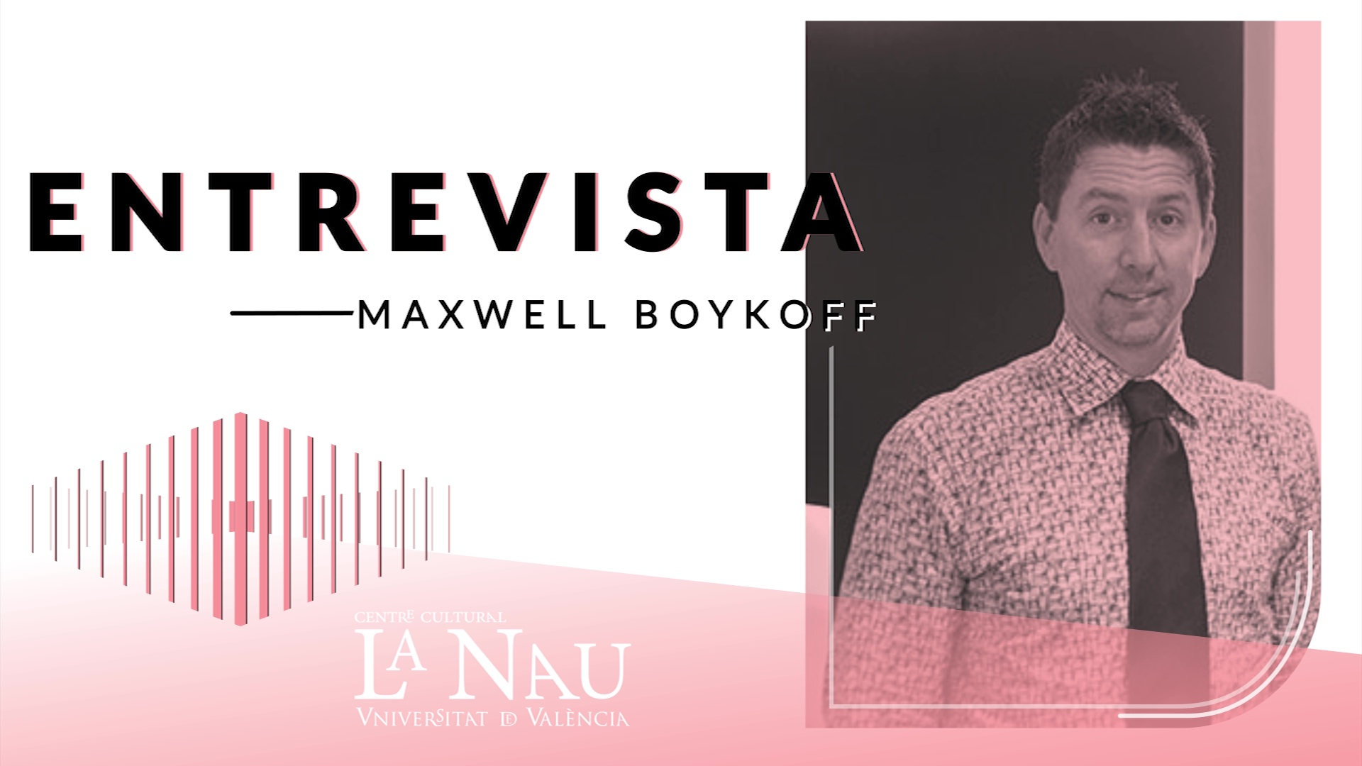 Image of the cover of the video;Entrevista a La Nau. Maxwell Boykoff.